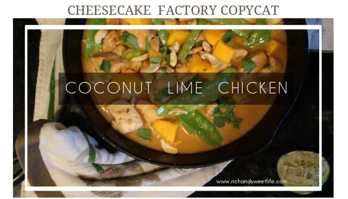 CHEESECAKE FACTORY COPYCAT COCONUT LIME CHICKEN