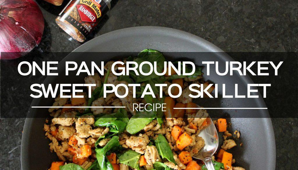 ONE PAN GROUND TURKEY SWEET POTATO SKILLET
